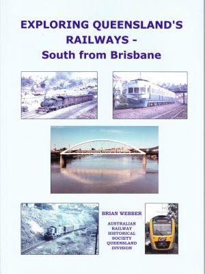 Exploring QLD's Railways - Sth from Brisbane