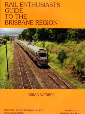 Rail Enthusiast's Guide to Brisbane Region