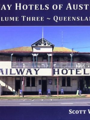 Railway Hotels of Australia VOL3