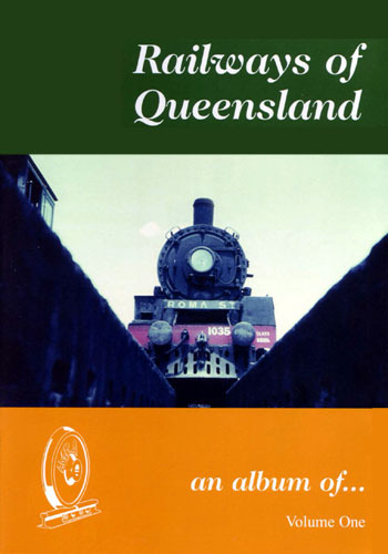 Railways of Queensland VOL 1 2nd Edition